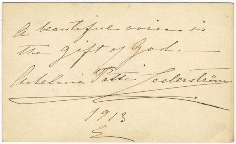 """Autograph note card signed """"Adelina Patti Lederström,"""" inscribed """"A beautiful voice is the gift of God,"""" and dated 1913. Adelina PATTI."""