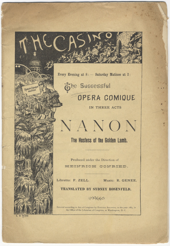 Nanon the Hostess of the Golden Lamb... The Successful Opera Comique in Three Acts... Produced under the Direction of Heinrich Conried. Libretto: F. Zell. Music: R. Genee. Heinrich fl. ca. 1900 CONRIED.