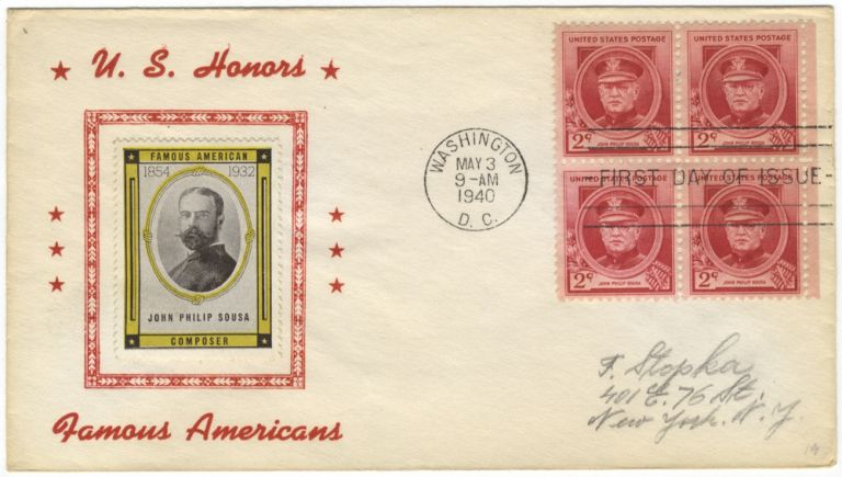 "First Day of Issue envelope with portrait stamp of Sousa within decorative border and ""U.S. Honors Famous Americans"" printed in red at left, with block of four 2-cent commemorative postal stamps, postmarked Washington, D.C., May 3, 1940 and ""First Day of Issue"" John Philip SOUSA."