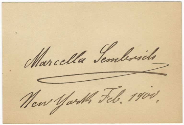 Autograph signature of the noted Polish soprano dated New York, February, 1900. Marcella SEMBRICH.
