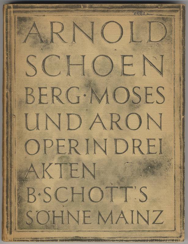 Moses and Aron Opera in Three Acts Vocal Score by Winfried Zillig English Translation by Allen Forte Moses und Aron Oper in drei Akten Klavierauszug von Winfried Zillig Edition Schott 4935. [Piano-vocal score]. Arnold SCHOENBERG.