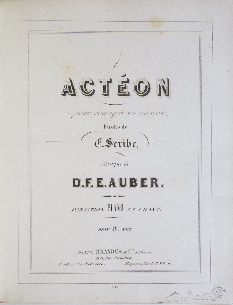 [AWV 26]. Actéon Opéra comique en un acte. Paroles de E. Scribe... Partition Piano et Chant. Prix 8.F net. [Piano-vocal score]. Daniel-François-Esprit AUBER.