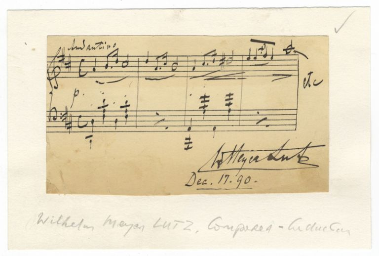 "Autograph musical quotation signed ""W. Meyer Lutz"" and dated December 18, [18]90. Wilhelm Meyer LUTZ."