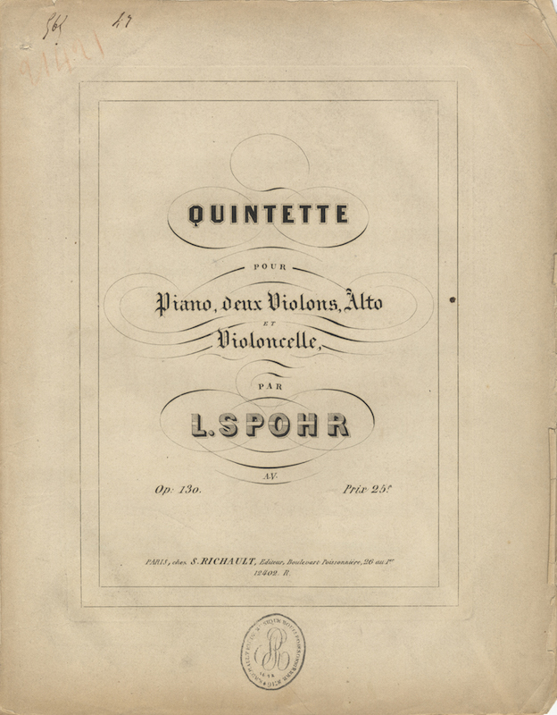 [Op. 130]. Quintette [in D minor] pour Piano, deux Violons, Alto et Violoncelle... Op: 130. Prix 25 f. [Score and string parts]. Louis SPOHR.