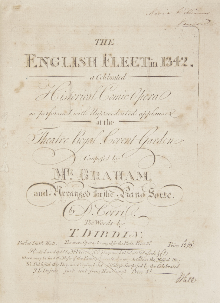 The English Fleet in 1342. a Celebrated Historical Comic Opera as performed with Unprecedented applause at the Theatre Royal Covent Garden... Arranged for the Piano Forte by D. Corri, The Words by T. Dibdin... Price 12s/d. [Piano-vocal score]. John BRAHAM.