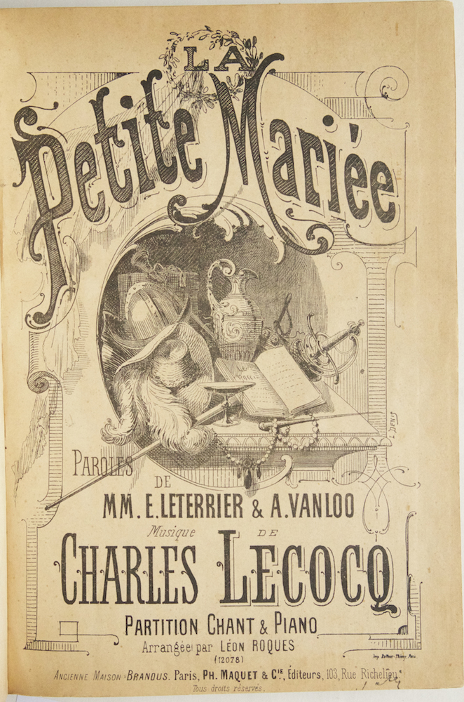 La Petite Mariée Paroles de MM. E. Leterrier & A. Vanloo... Partition Chant & Piano Arrangée par Léon Roques. [Piano-vocal score]. Charles LECOCQ.