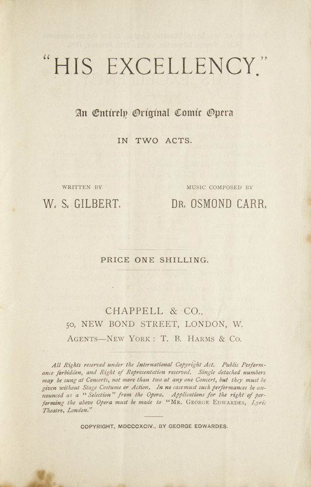 His Excellency. An Entirely Original Comic Opera in Two Acts. Written by W.S. Gilbert... Price One Shilling. [Libretto]. Frank Osmond CARR.