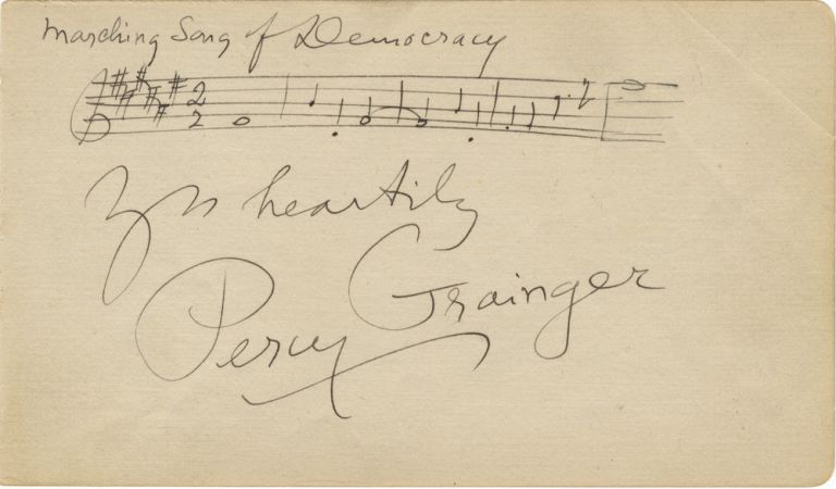 "Autograph musical quotation signed ""Percy Grainger,"" inscribed ""Yrs heartily."" Percy GRAINGER."