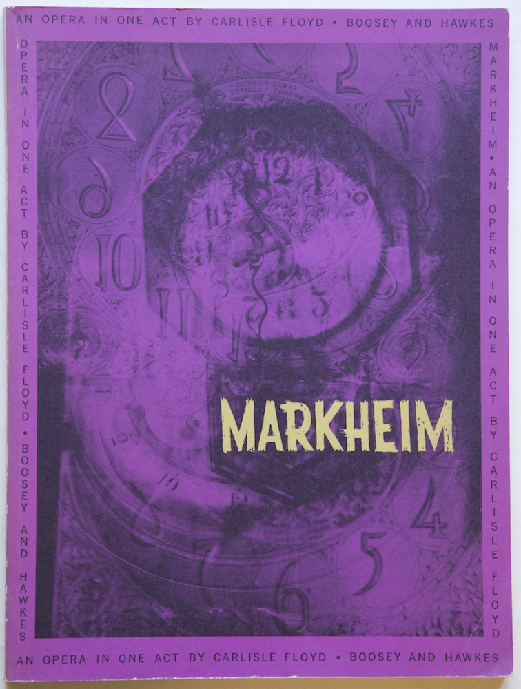 Markheim an opera in one act dramatization and text by the composer after the story of Robert Louis Stevenson Vocal Score by the Composer. [Piano-vocal score]. Carlisle 1926- FLOYD.