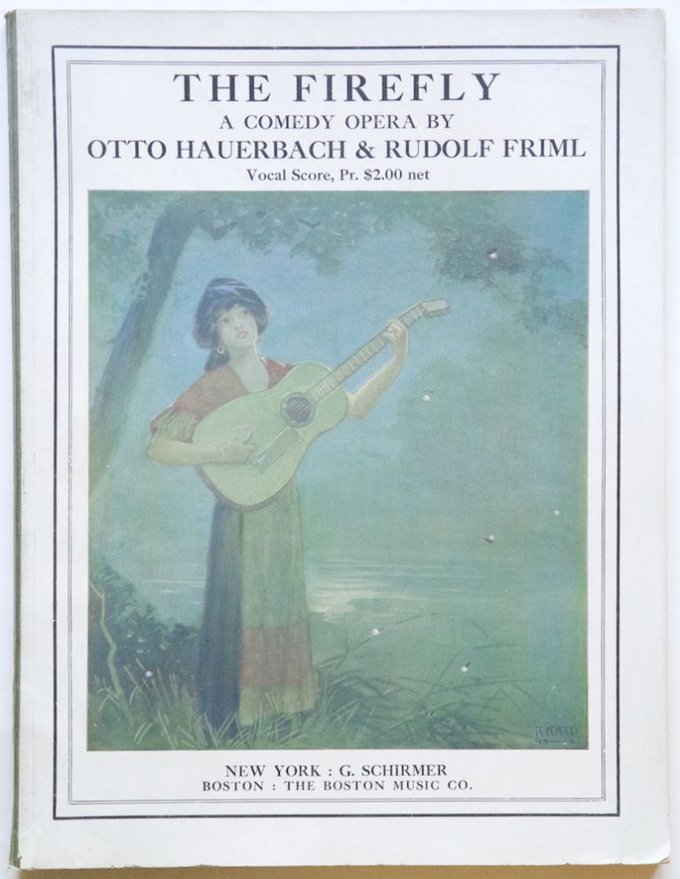 The Firefly A Comedy-Opera in Three Acts The Book & Lyrics by Otto Hauerbach... Second Edition. [Piano-vocal score]. Rudolf FRIML.