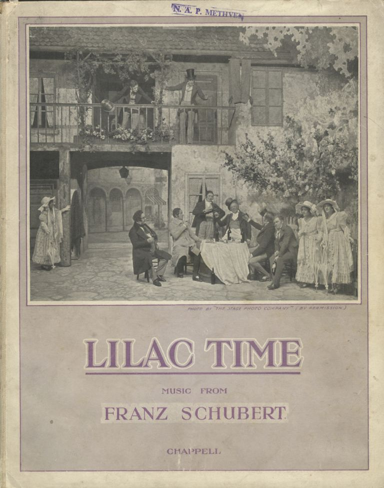 "Lilac-Time A Play with Music in three acts by Dr. A.M. Willner and Heinz Reichert (From the Novel ""Schwammerl,"" by Dr. R.H. Bartsch) English adaptation and lyrics by Adrian Ross Music from Franz Schubert. [Piano-vocal score]. Heinrich BERTÉ, arr G H. CLUTSAM."