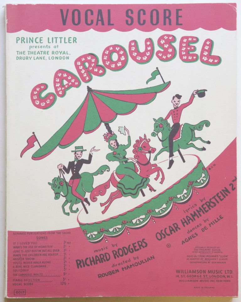"""Carousel A Musical Play Originally produced by The Theatre Guild in the United States of America Based on Ferenc Molnar's """"Liliom"""" As adapted by Benjamin F. Glaser... Book and Lyrics by Oscar Hammerstein, 2nd Production directed by Rouben Mamoulian Dances by Agnes De Mille Vocal Score (Edited by Dr. Albert Sirmay). [Piano-vocal score]. Richard RODGERS."""