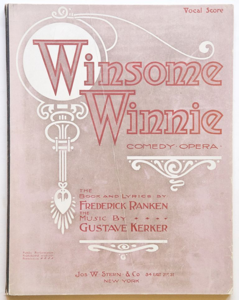 Winsome Winnie A Musical Comedy in Two Acts Book and Lyrics by Frederic Ranken. [Piano-vocal score]. Gustave KERKER.