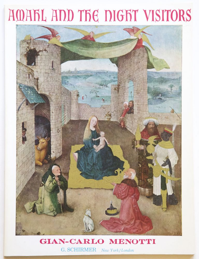 Amahl and the Night Visitors Opera in One Act Words and Music by Gian-Carlo Menotti. [Piano-vocal score]. Gian Carlo MENOTTI.