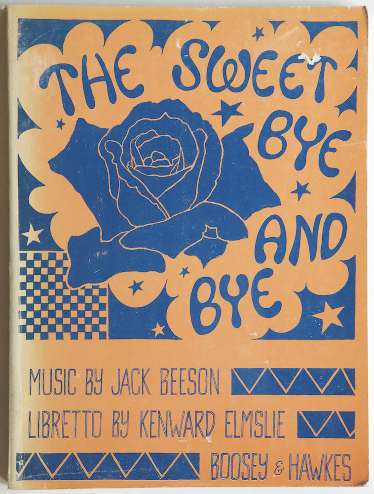 The Sweet Bye and Bye (An Opera in Two Acts and Five Scenes) Libretto by Kenward Elmslie... Vocal Score by the Composer Cover design by Joe Brainard. [Piano-vocal score]. Jack BEESON.