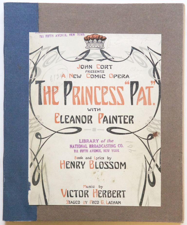 "The Princess ""Pat"" A New Comic Opera with Eleanor Painter The Book and Lyrics by Henry Blossom... Staged by Fred G. Latham. [Piano-vocal score]. Victor HERBERT."
