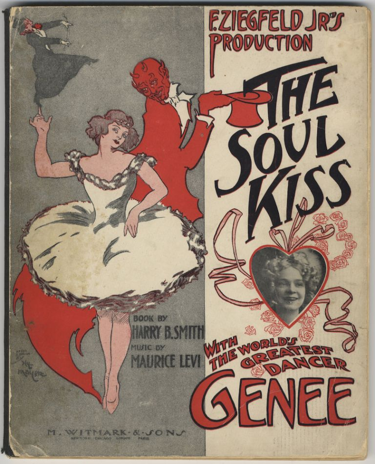 "The Soul Kiss with the World's Greatest Dancer ""Genee."" Book by Harry B. Smith. [Piano-vocal score]. Maurice LEVI."