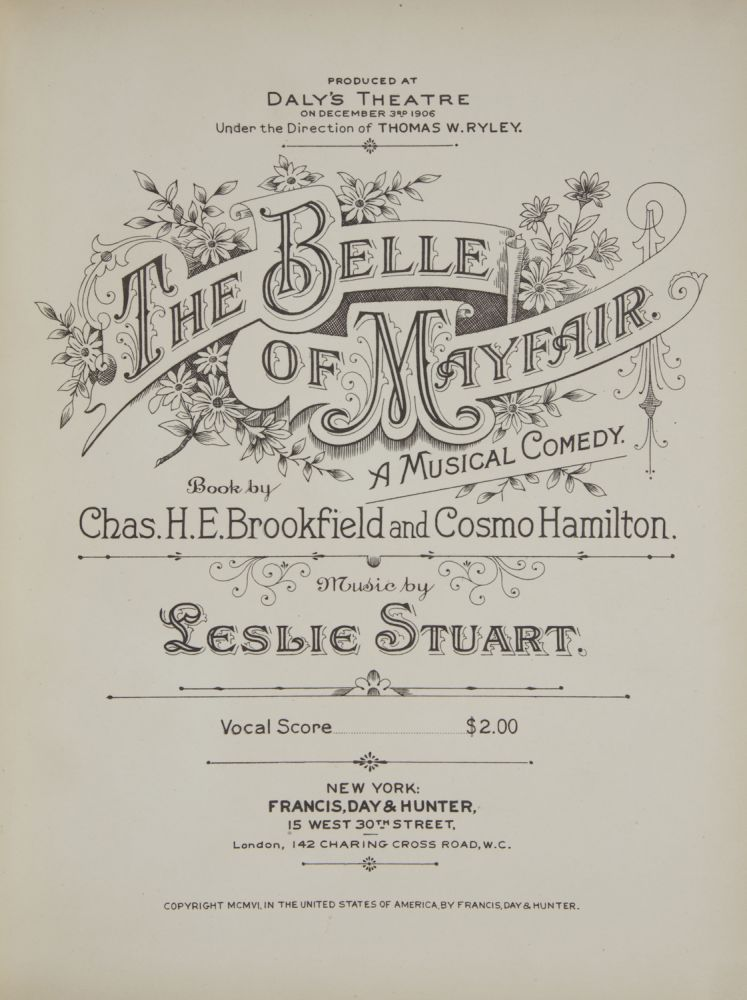 The Belle of Mayfair. A Musical Comedy. Book by Chas. H.E. Brookfield and Cosmo Hamilton. [Piano-vocal score]. Leslie STUART.