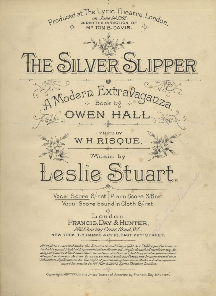 The Silver Slipper A Modern Extravaganza, Book by Owen Hall. Lyrics by W. H. Risque. [Piano-vocal score]. Leslie STUART.
