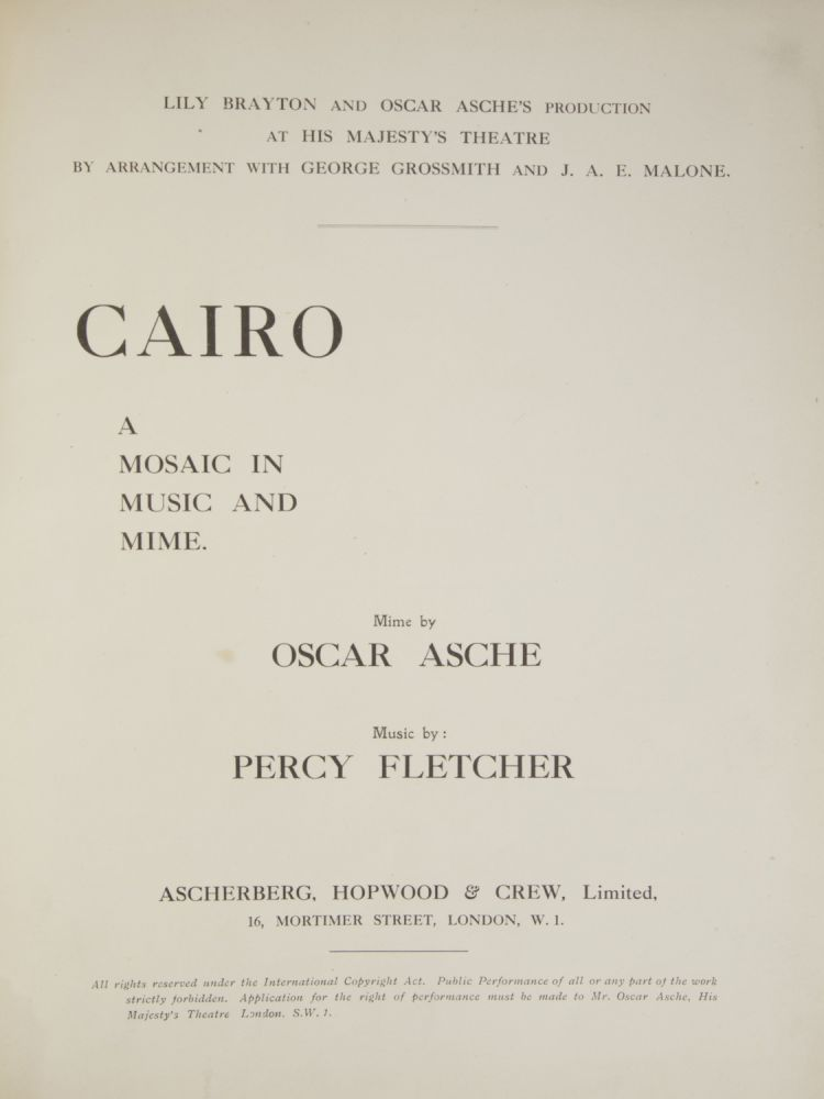 Cairo A Mosaic in Music and Mime. Mime by Oscar Asche. [Piano-vocal score]. Percy FLETCHER.