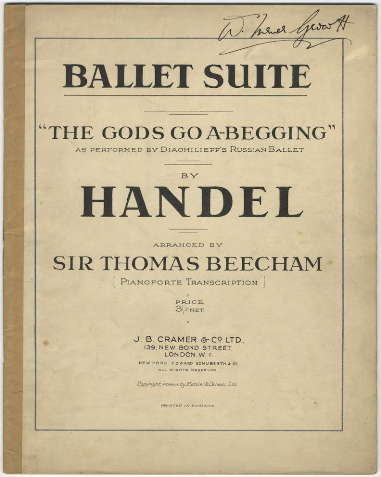 "Ballet Suite ""The Gods Go A-Begging"" as performed by Diaghilieff's Russian Ballet... arranged by Sir Thomas Beecham. [Piano solo]. George Frideric HANDEL."
