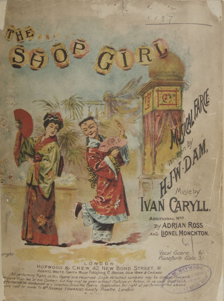 The Shop Girl Musical Farce. Words by H. J. W. Dam.... Additional Numbers by Adrian Ross & Lionel Monckton. [Piano-vocal score]. Ivan CARYLL.