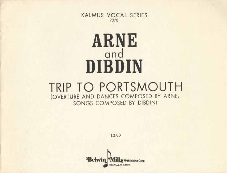 Trip to Portsmouth (Overture and Dances Composed by Arne; Songs Composed by Dibdin). [Piano-vocal score]. Thomas Augustine ARNE.