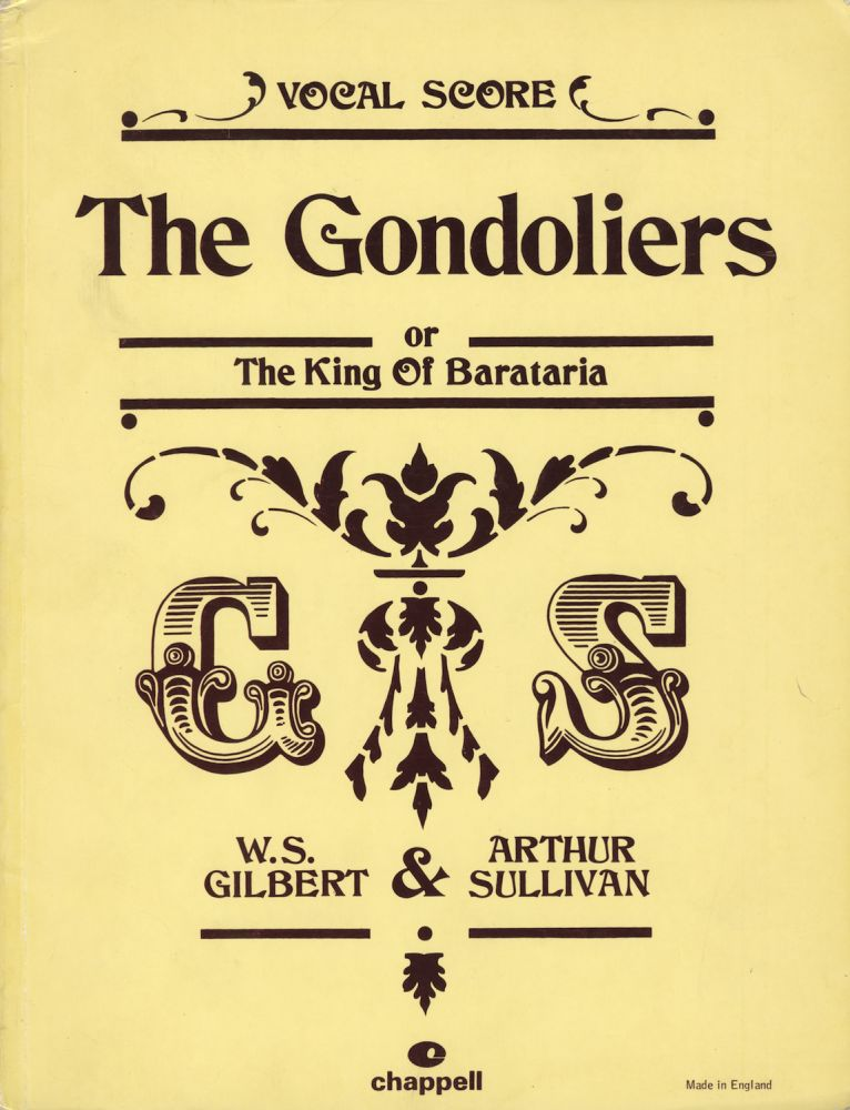 The Gondoliers; or, The King of Barataria. By W. S. Gilbert and Arthur Sullivan. [Piano-vocal score]. Arthur SULLIVAN.