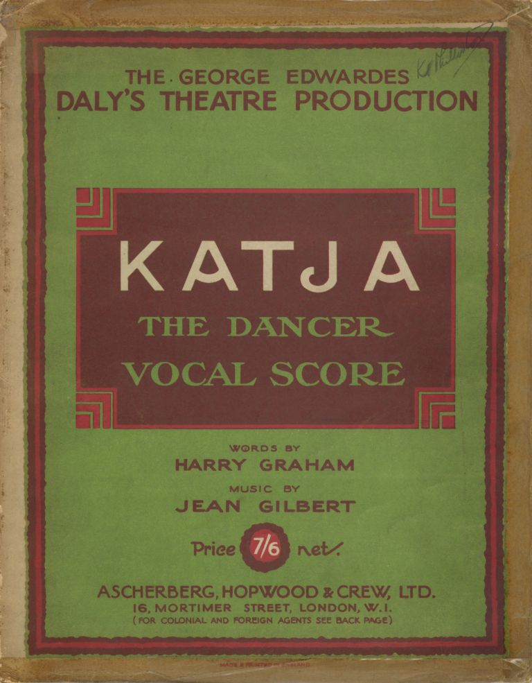 Katja, the Dancer A Musical Play in Three Acts Adapted by Frederick Lonsdale and Harry Graham From the Book by Leopold Jacobsohn and Rudolph Oesterreicher Lyrics by Harry Graham. [Piano-vocal score]. Jean GILBERT.