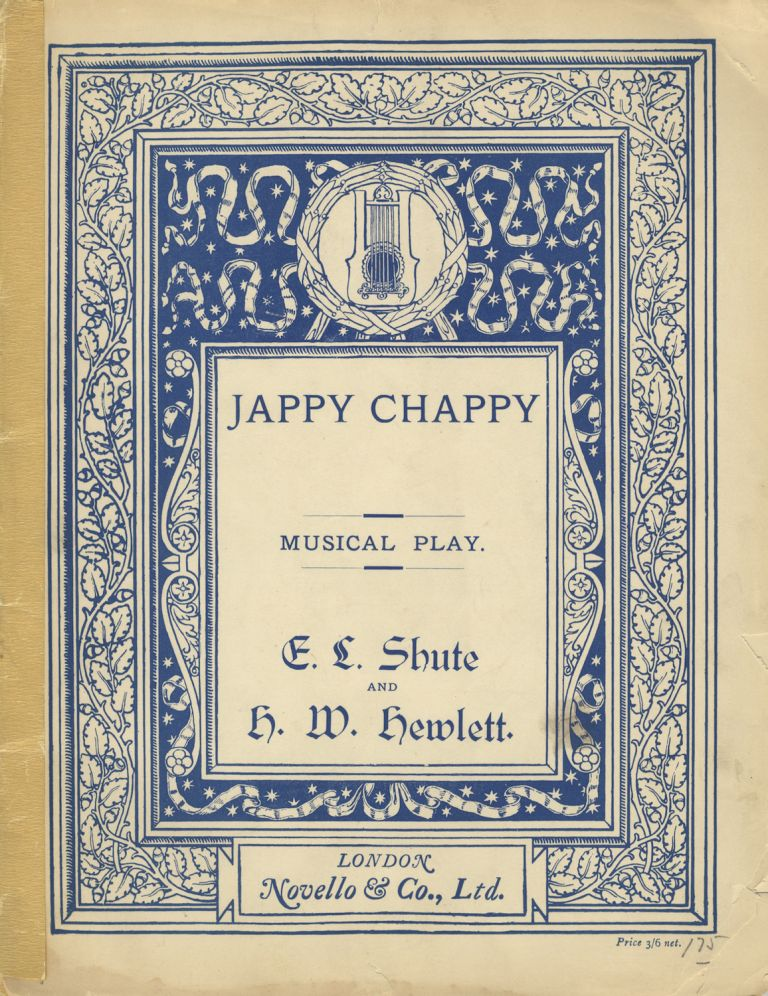 Jappy Chappy A Children's Musical Play in One Act by E. L. Shute. [Piano-vocal score]. H. W. HEWLETT.