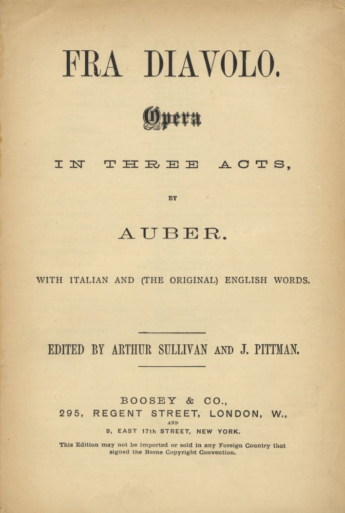 Fra Diavolo. Opera in Three Acts... with Italian and (the Original) English Words. Edited by Arthur Sullivan and J. Pittman. [Piano-vocal score]. Daniel-François-Esprit AUBER.