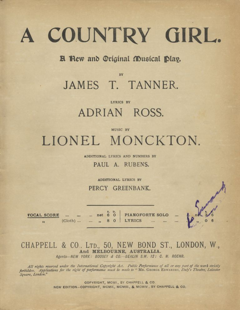 A Country Girl. A New and Original Musical Play. By James T. Tanner. Lyrics by Adrian Ross... Additional Lyrics and Numbers by Paul A. Rubens. Additional Lyrics by Percy Greenbank. [Piano-vocal score]. Lionel MONCKTON.