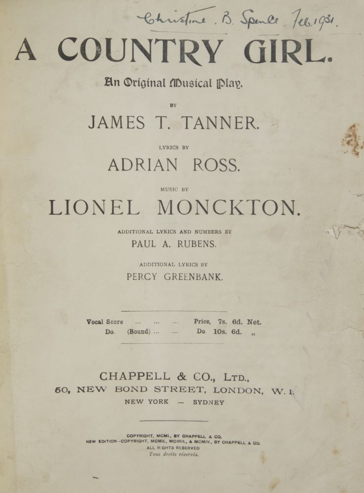 A Country Girl. An Original Musical Play. By James T. Tanner. Lyrics by Adrian Ross... Additional Lyrics and numbers by Paul A. Rubens. Additional Lyrics by Percy Greenbank. [Piano-vocal score]. Lionel MONCKTON.