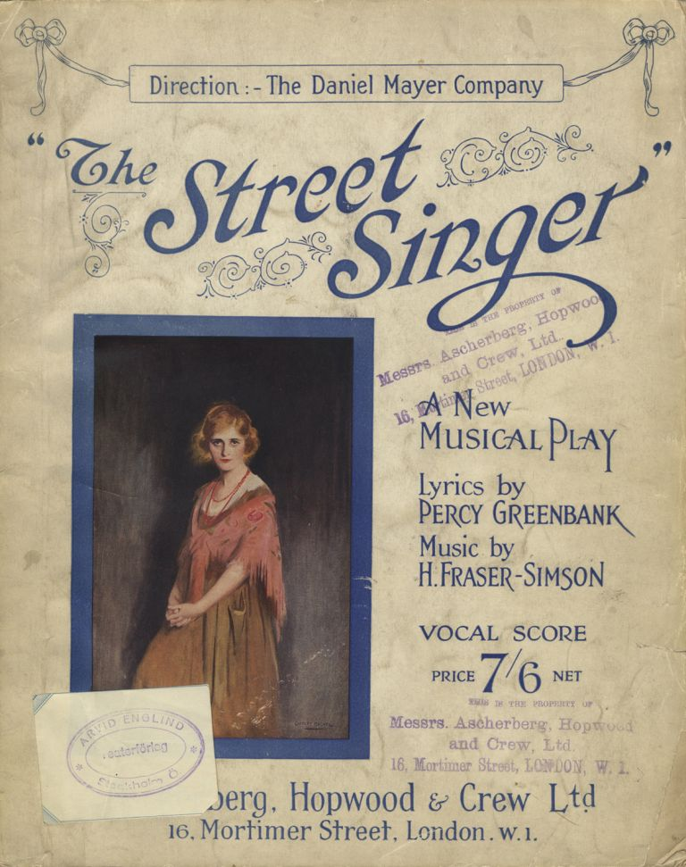 The Street Singer A Musical Play in Three Acts by Frederick Lonsdale Lyrics by Percy Greenbank... Additional Numbers by - Ivy St. Helier. [Piano-vocal score]. Harold FRASER-SIMSON.