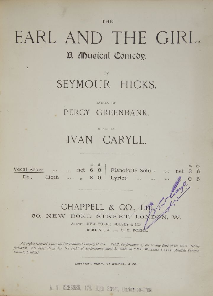 The Earl and the Girl. A Musical Comedy. By Seymour Hicks. Lyrics by Percy Greenbank. [Piano-vocal score]. Ivan CARYLL.