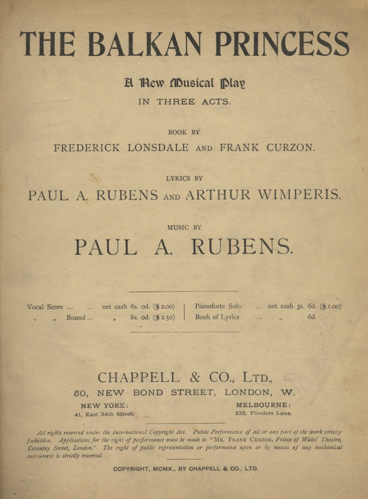 The Balkan Princess A New Musical Play in Three Acts. Book by Frederick Lonsdale and Frank Curzon. Lyrics by Paul A. Rubens and Arthur Wimperis. [Piano-vocal score]. Paul A. RUBENS.