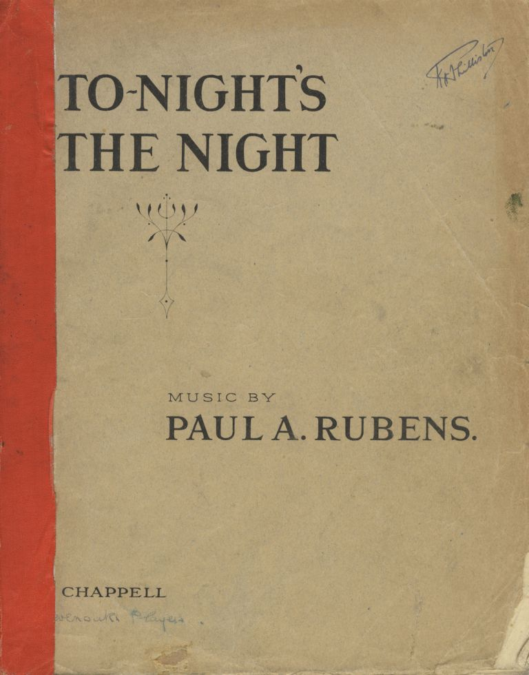 To-Night's the Night A Musical Play in Two Acts. Book by Frederick Thompson. Lyrics by Paul A. Rubens and Percy Greenbank. [Piano-vocal score]. Paul A. RUBENS.