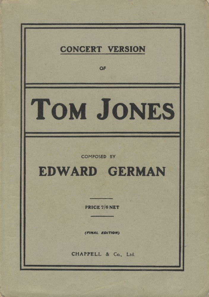 Tom Jones. Lyrics by Chas. H. Taylor. [Piano-vocal score]. Edward GERMAN.
