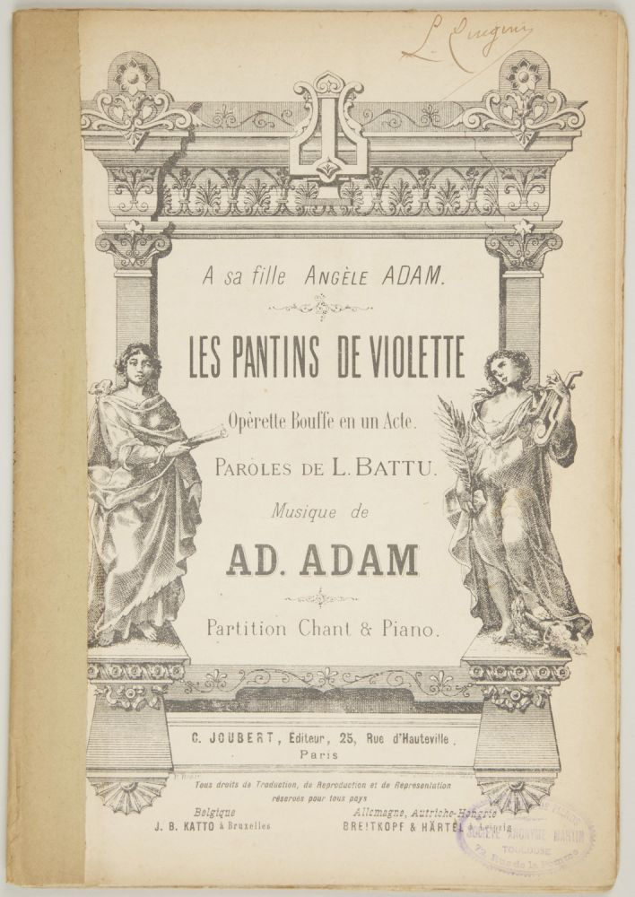 Les Pantins de Violette Opèrette Bouffe en un Acte. Paroles de L. Battu... A sa fille Angèle Adam. Partition Chant & Piano. [Piano-vocal score]. Adolphe ADAM.