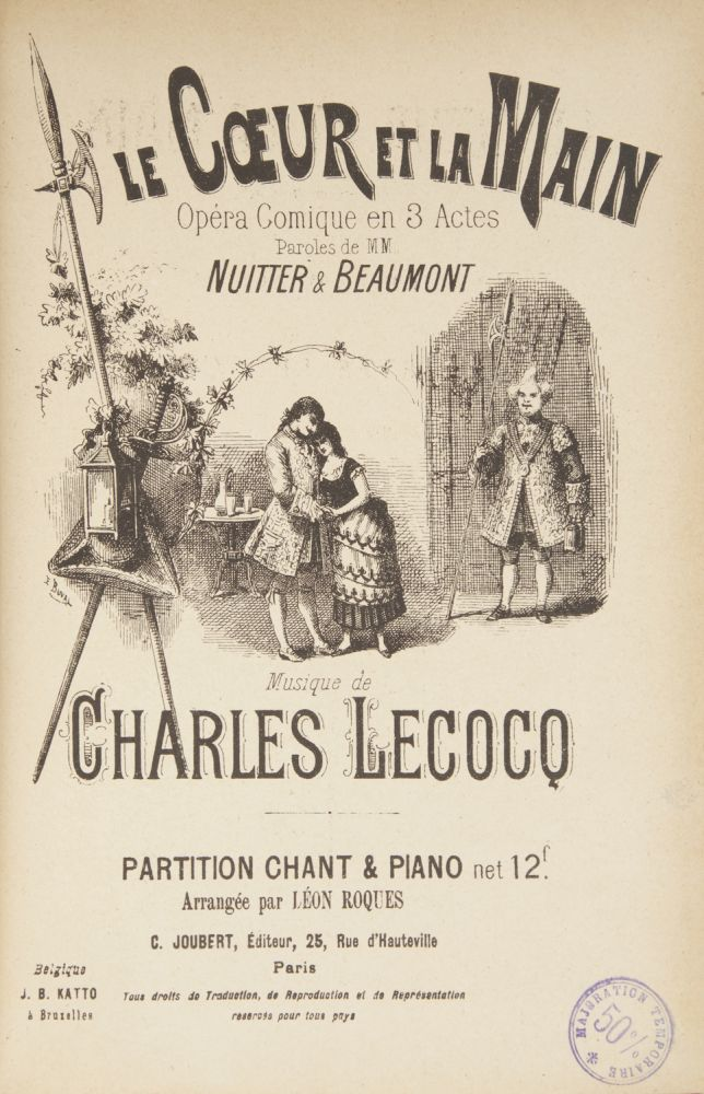 Le Cœur et la Main Opéra Comique en 3 Actes Paroles de MM. Nuitter & Beaumont... Partition Chant & Piano net 12 f. Arrangée par Léon Roques. [Piano-vocal score]. Charles LECOCQ.