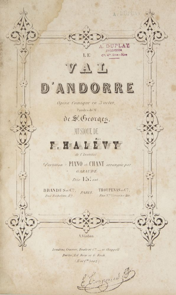 Le Val d'Andorre Opéra Comique en 3 actes, Paroles de Mr. de St. Georges... Partition Piano et Chant arrangée par Garaudé. Prix 15 f. net. [Piano-vocal score]. Fromental HALÉVY.