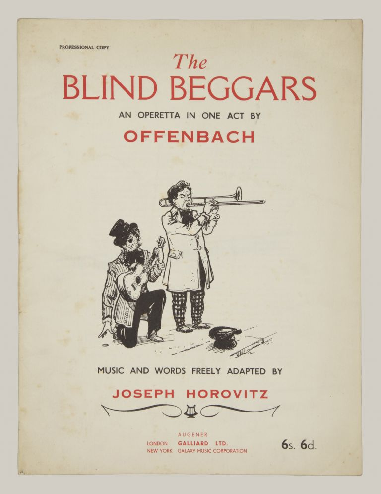 The Blind Beggars [Les deux aveugles] Operetta in one act... Text by Jules Moineaux English translation by H. B. Farnie Music and words freely adapted by Joseph Horovitz. [Piano-vocal score]. Jacques OFFENBACH.