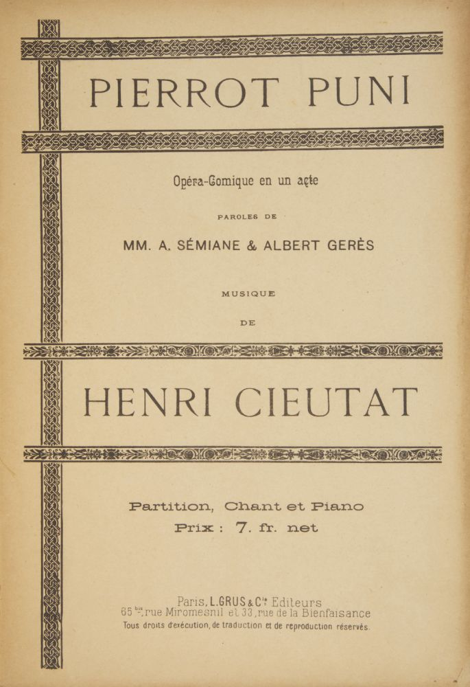 Pierrot Puni Opéra-Comique en un acte Paroles de MM. A. Sémiane & Albert Gerès.. Partition Chant et Piano Prix: 7. fr. net. [Piano-vocal score]. Henri CIEUTAT.
