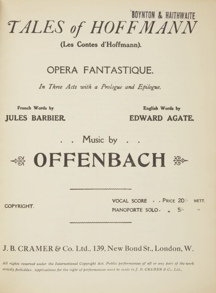 "Tales of Hoffmann (Les Contes d'Hoffmann). Opera Fantastique In Three Acts with a Prologue and Epilogue. French Words by Jules Barbier. English Words by Edward Agate... Vocal Score ... Price 20/- nett. Pianoforte Solo ... 5/- "". [Piano-vocal score]. Jacques OFFENBACH."
