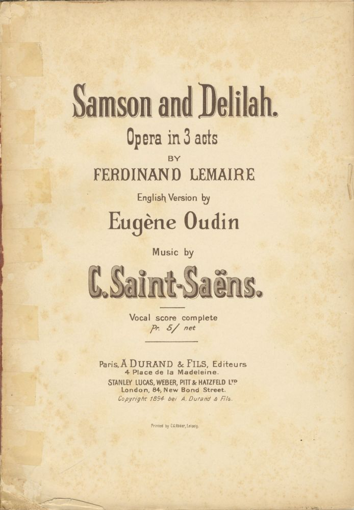 Samson and Delilah. Opera in 3 acts by Ferdinand Lemaire English Version by Eugène Oudin ... Vocal score complete Pr. 5/ net. [Piano-vocal score]. Camille SAINT-SAËNS.