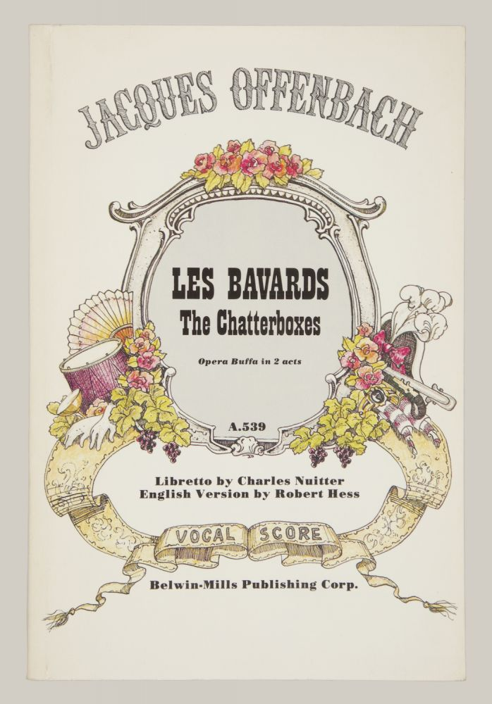 Les Bavards Opéra-Bouffe en 2 actes Livret de Charles Nuitter... English Version by Robert Hess. [Piano-vocal score]. Jacques OFFENBACH.