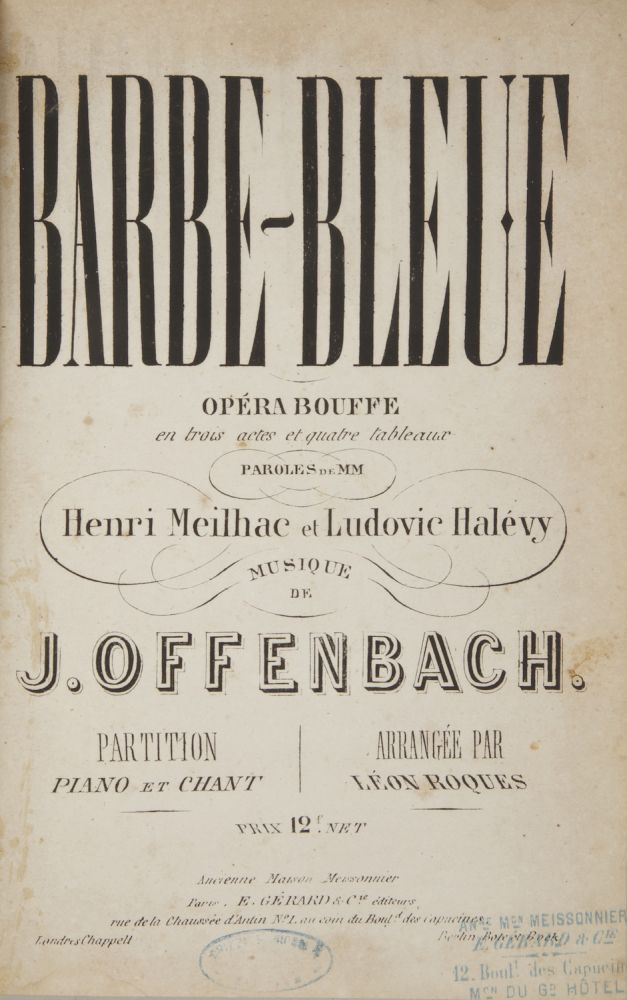 Barbe-Bleue Opéra Bouffe en trois actes et quatre tableaux Paroles de MM Henri Meilhac et Ludovic Halévy... Partition Piano et Chant Arrangée par Léon Roques Prix 12f. net. [Piano-vocal score]. Jacques OFFENBACH.