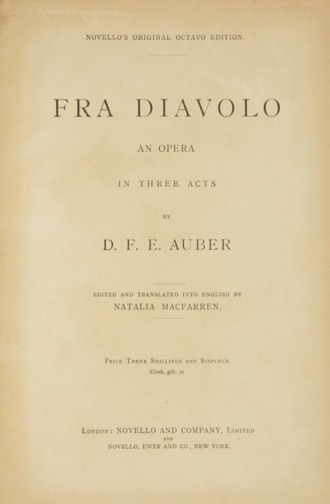 Fra Diavolo An Opera in Three Acts... Novello's Original Octavo Edition... Edited and Transtlated into English by Natalia Macfarren Price Three Shillings and Sixpence. Cloth, gilt, 5s. [Piano-vocal score]. Daniel-François-Esprit AUBER.
