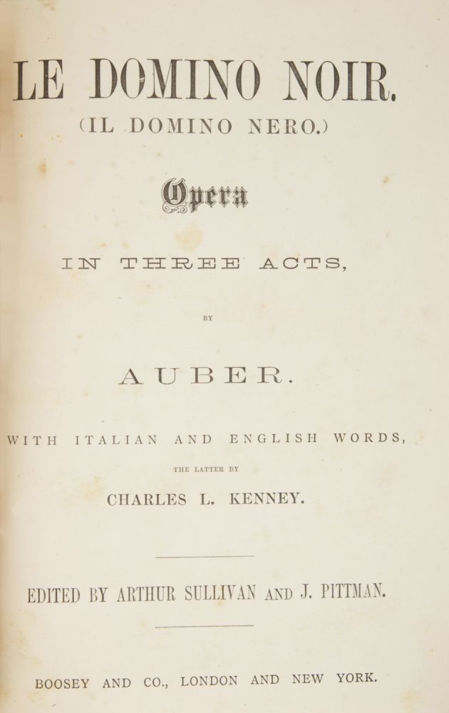 Le Domino Noir (Il Domino Nero.) Opera in Three Acts... with Italian and English Words, the Latter by Charles L. Kenney. Edited by Arthur Sullivan and J. Pittman. [Piano-vocal score]. Daniel-François-Esprit AUBER.