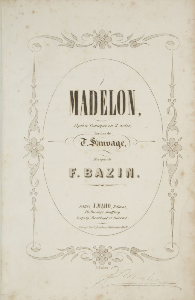 Madelon, Opéra Comique en 2 actes, Paroles de T. Sauvage. [Piano-vocal score]. François-Emmanuel-Victor BAZIN.